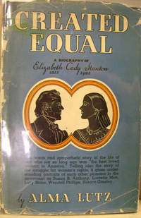 Created Equal:  A Biography of Elizabeth Cady Stanton, 1815-1902