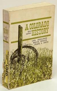 A Colorado History: Third Edition