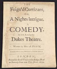 The FEIGN'D CURTIZANS, or, A Night's Intrigue.  A Comedy.  As it is Acted at the Dukes Theatre.; Written by A. Behn.  Licensed Mar. 27.1679.  Roger L'Estrange