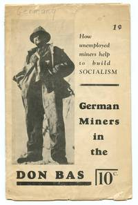 image of How unemployed miners help to build socialism. German Miners in the Don Bas