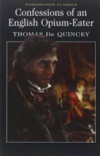 Confessions of an English Opium-Eater (Wordsworth Classics)