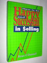 How to Be Happy and Successful in Selling