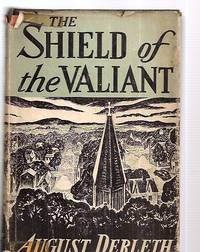 THE SHIELD OF THE VALIANT by  August Derleth - First Edition - 1945 - from biblioboy and Biblio.com