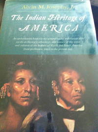 The Indian Heritage of America: An Authorative Book on the Archeology, Ethnology and History of the Tribes and Cultures of the Indians of North and South America from Prehistoric Times to the Present Day.
