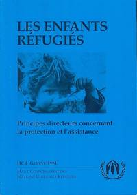 Les Enfants Refugies - Principes directeurs concernant la protection et l'assistance by ??? - Paperback - 1st Edition - 1994 - from Dereks Transport Books and Biblio.co.uk