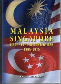 Malaysia Singapore: 50 Years of Contentions, 1965-2015