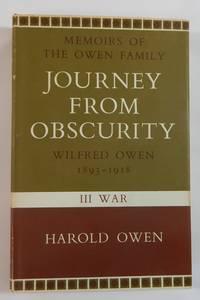 Journey from Obscurity: Wilfred Owen 1893-1918; III. War