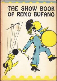 image of The Show Book of Remo Bufano.  Seven Plays for Marionettes & People, One for Every Day