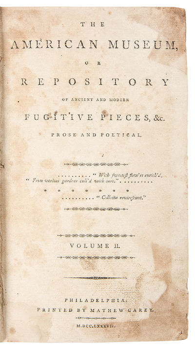 Philadelphia: Matthew Carey, 1787. Octavo. , 600, 22pp. With general title, individual issue titles,...
