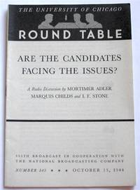 Are The Candidates Facing The Issues?: A Radio Discussion By The University of Chicago Round Table No. 343  (555TH Broadcast in Cooperation With the National Broadcasting Company, October 15, 1944)
