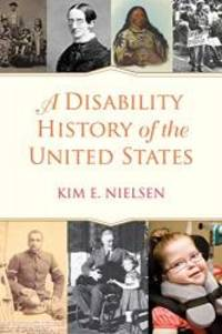 A Disability History of the United States (ReVisioning American History) by Kim E. Nielsen - 2012-03-01