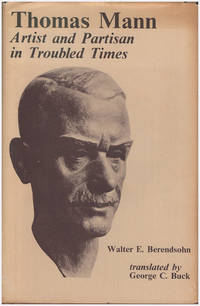 Thomas Mann: Artisan and Partisan in Troubled Times