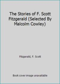 image of The Stories of F. Scott Fitzgerald (Selected By Malcolm Cowley)