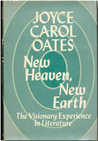 NEW HEAVEN, NEW EARTH  THE VISIONARY EXPERIENCE IN LITERATURE