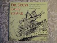image of Dr. Seuss Goes to War.  The World War II Editorial Cartoons of Theodor Seuss Geisel