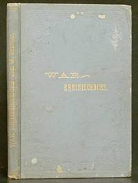 Reminiscences of the Civil War: A soldier in Hood's Texas Brigade, Army of Northern Virginia (1902 1st ed.)