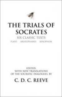 The Trials of Socrates: Six Classic Texts (Hackett Classics) by Plato - 2002-05-05 - from Books Express (SKU: 0872205908)