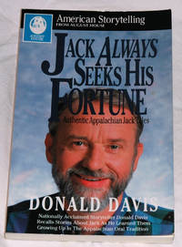 Jack Always Seeks His Fortune: Authentic Appalachian Jack Tales by Donald Davis - Paperback - Signed First Edition - 1992 - from Bark'N Books (SKU: 799)