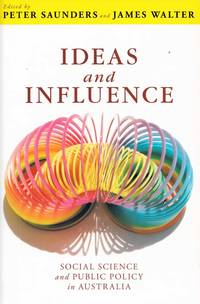 image of Ideas and Influence Social Science and Public Policy in Australia