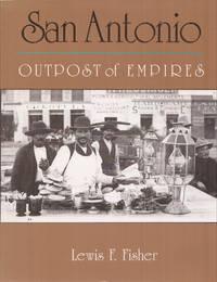 image of San Antonio: Outpost of Empires