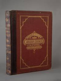 History of Amador County, California With Illustrations and Biographical Sketches of Its Prominent Men and Pioneers