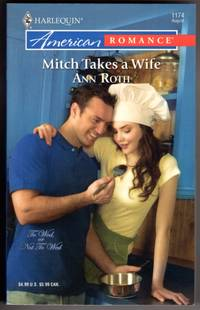 Mitch Takes a Wife (To Wed, or Not To Wed by  Ann Roth - Paperback - First Edition - 2007 - from Mirror Image Book (SKU: 101808252)