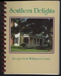 SOUTHERN DELIGHTS RECIPES FROM WILLIAMSON COUNTY