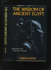 The Wisdom of Ancient Egypt: Writings from the Time of the Pharaohs