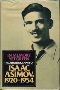 image of IN MEMORY YET GREEN.  The Autobiography of Isaac Asimov, 1920-1954.