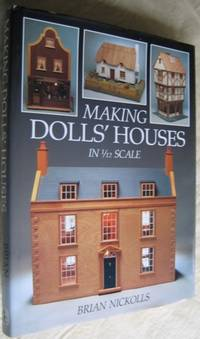 Making Dolls' Houses in 1/12 Scale - Simple Victorian Shop; Elegant Georgian House; Thatched Cottage; Quayside Fisherman's Cottage; Tudor House with Beams & Timber Framing  -(colour illustrated workshop manual)-