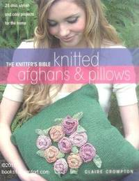 image of The Knitters Bible: Knitted Afghans_Pillows