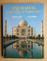 Taj Mahal & the Glory of Mughal Agra.