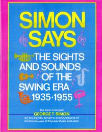 Simon says;: The sights and sounds of the swing era, 1935-1955