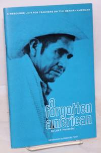 A Forgotten American: a resource unit for teachers on the Mexican American
