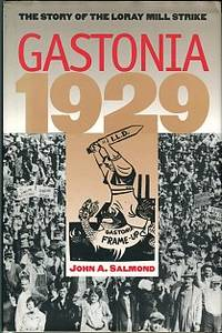 Gastonia 1929: The Story Of The Loray Mill Strike