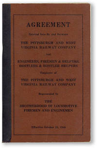 Agreement Entered into By and Between the Pittsburgh and West Virginia Railway Company and Engineers, Firemen & Helpers, Hostlers & Hostler Helpers, employes of the Pittsburgh and West Virginia Railway Company Represented by the Brotherhood of Locomotive Firemen and Enginemen