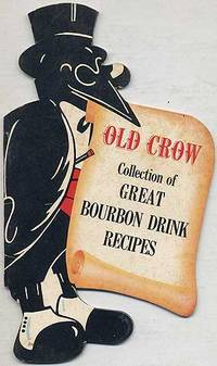 Old Crow Collection of Great Bourbon Drink Recipes