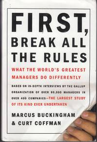 image of First, Break all the Rules What the World's Greatest Managers Do  Differently