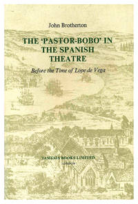 """""""THE """"""""PASTOR-BOBO"""""""" IN THE SPANISH THEATRE BEFORE THE TIME OF LOPE DE VEGA"""""""
