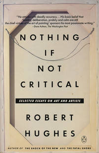 Nothing If Not Critical  Selected Essays on Art and Artists