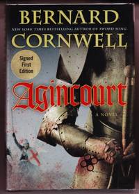 AGINCOURT by  Bernard Cornwell - Signed First Edition - 2008 - from Revere Books, ABAA & IOBA (SKU: 21314)