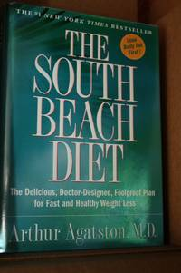 The South Beach Diet  The Delicious, Doctor-Designed, Foolproof Plan for  Fast and Healthy Weight...