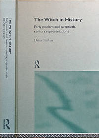 The Witch in History. Early Modern and Twentieth-Century Representations