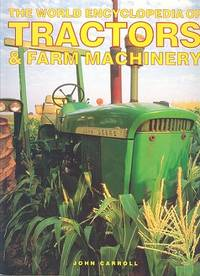 The World Encyclopdia Tractors & Farm Machinery