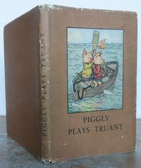 PIGGLY PLAYS TRUANT. by  verses revised by W. Perring.:  A.J. (Angusine). Story and illustrations by MacGregor - Hardcover - from Roger Middleton (SKU: 35061)
