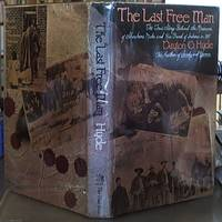 image of The Last Free Man;  The True Story behind the Massacre of Shohone Mike and His Band of Indians in 1911