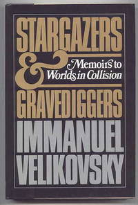 """image of STARGAZERS AND GRAVEDIGGERS:  MEMOIRS TO """"WORLDS IN COLLISION""""."""