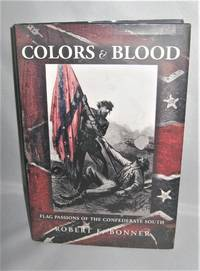Colors and Blood  Flag Passions Of the Confederate  South