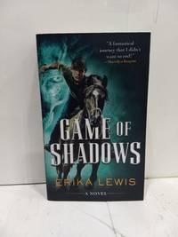 Game of Shadows : a Novel