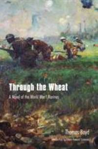 Through the Wheat : A Novel of the World War I Marines